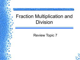 Fraction Multiplication & Division Review