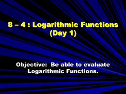 8 – 4 Logarithmic Functions Day 1