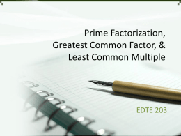 Prime Factorization, Greatest Common Fac