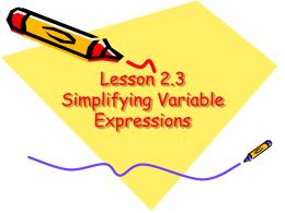 Lesson 2.3 Simplifying Variable Expressions