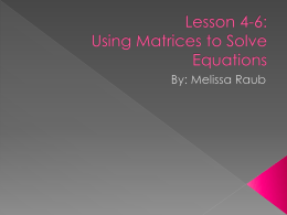 Lesson 4-6: Using Matrices to Solve Equations