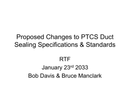 Proposed Changes to PTCS Duct Sealing Specifications & Standards