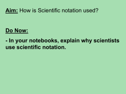 In your notebooks, explain why scientists use scientific notation.