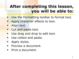 Using the Formatting Toolbar to Format Text To apply a bold attribute