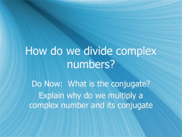 How do we divide complex numbers?