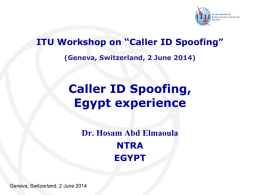 "Caller ID Spoofing, Egypt experience ITU Workshop on ""Caller ID Spoofing"""
