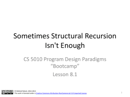 "Sometimes Structural Recursion Isn't Enough CS 5010 Program Design Paradigms ""Bootcamp"""