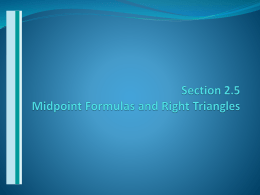 Section 2.5 Midpoint Formulas and Right Triangles
