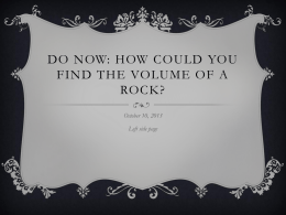 Do Now: Illustrate the steps you need to take to find the volume of an