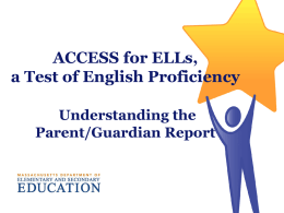 Understanding the ACCESS for ELLs Parent/Guardian Report