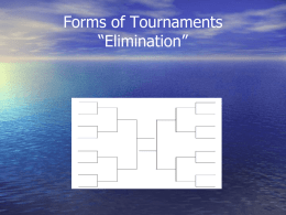 Forms of Tournaments *Elimination*