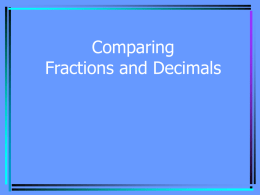 Comparing Fractions and Decimals by: April Ferrell