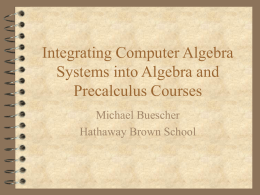 Computer Algebra Systems in Algebra II and Precalculus Courses