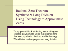 Irrational Zeros Rational Zero Theorem Synthetic & Long Division