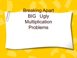 Breaking Apart BIG *Ugly Multiplication Problems