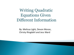 Writing Quadratic Equations given different