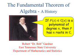 The Fundamental Theorem of Algebra - A History.
