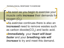 PHYSIOLOGICAL RESPONSES TO EXERCISE
