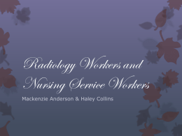 Radiology Workers and Nursing Service Workers