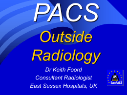 PACS outside Radiology - UK Imaging Informatics Group