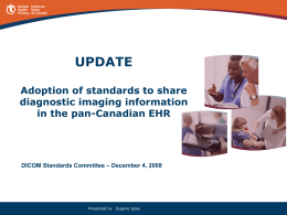Canada Health Infoway Update - DICOM Standards Committee Dec