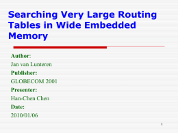 Searching Very Large Routing Tables in Wide - CSIE -NCKU