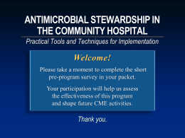 ANTIMICROBIAL STEWARDSHIP IN THE COMMUNITY HOSPITAL