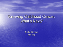Surviving Childhood Cancer: What`s Next?