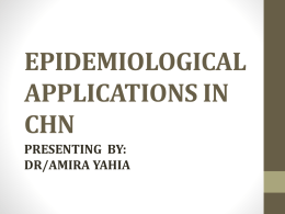 Epidemiological Applications in chn Presenting by