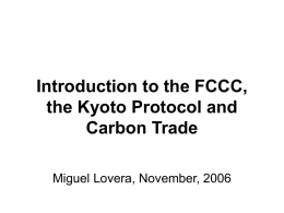 Introduction to the FCCC, the Kyoto Protocol and Carbon Trade