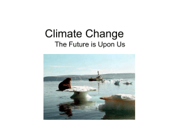 Climate Change The Future is Upon Us - K
