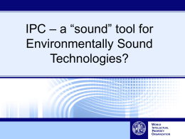 "IPC – a ""sound"" tool for Environmentally Sound Technologies?"
