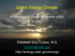 Utah`s Energy Climate: A Discussion of Climate and