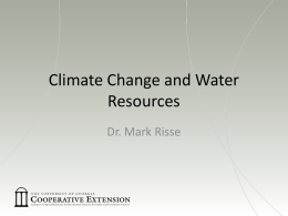Dr. Mark Risse`s Overview of Climate Change & Water - Georgia 4-H