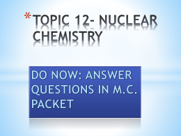 Topic 12- Nuclear Chem Reg Rev