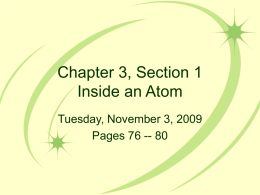 Chapter 3, Section 1 Inside an Atom