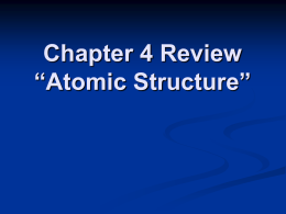 "Chapter 4 Review ""Atomic Structure"