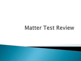 Matter Test Review - Burnet Middle School