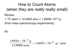 1 mole = number of atoms in 12.0000 g of 12 C. We now have