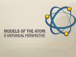 Models of the Atom: A Historical perspective
