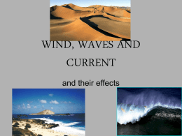 WIND, WAVES AND CURRENT