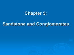 Chapter 5: Sandstone and Conglomerates