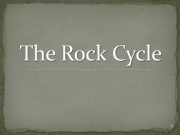 Section 8-1 The Rock Cycle