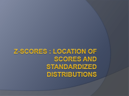 z-scores : location of scores and standardized distribution