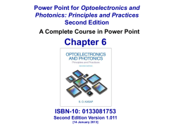 Chapter 6 Optoelectronics and Second Edition ISBN-10: 0133081753
