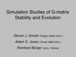 Simulation Studies of G-matrix Stability and Evolution