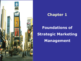 Chapter 1 Foundations of Strategic Marketing Management