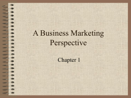 Chapter 1: A Business Marketing Perspective