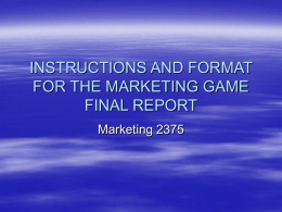 INSTRUCTIONS AND FORMAT FOR THE MARKETING GAME …