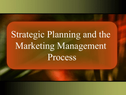 Strategic Planning and the Marketing Management Process